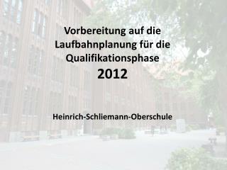 Vorbereitung auf die Laufbahnplanung für die Qualifikationsphase  2012