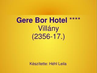 Gere Bor Hotel  **** Villány (2356-17.)