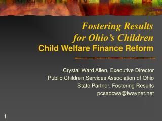 Fostering Results  for Ohio's Children Child Welfare Finance Reform