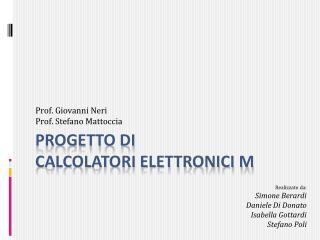Progetto di  Calcolatori Elettronici M