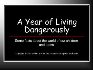 A Year of Living Dangerously