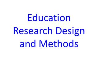 Education Research Design and Methods