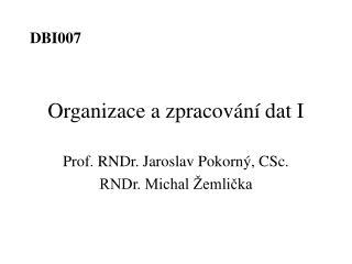 Organizace a zpracování dat I