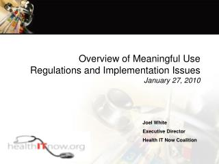 Overview of Meaningful Use Regulations and Implementation Issues  January 27, 2010