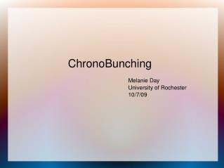 ChronoBunching