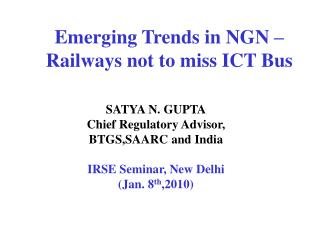 Emerging Trends in NGN  Railways not to miss ICT Bus
