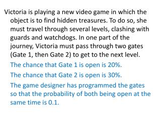1. What is the probability that both gates are open when Victoria reaches this part of the game?