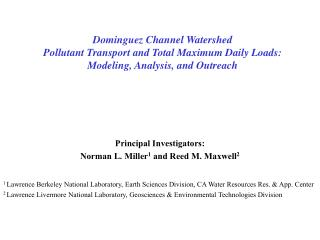Principal Investigators: Norman L. Miller 1  and Reed M. Maxwell 2