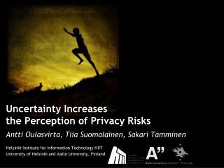 Uncertainty Increases  the Perception of Privacy Risks