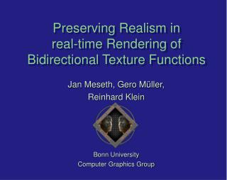 Preserving Realism in  real-time Rendering of Bidirectional Texture Functions