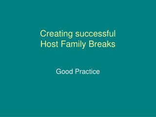 Creating successful Host Family Breaks