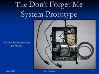 The  Don�t Forget Me System Prototype