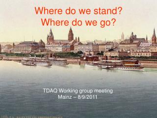TDAQ Working group meeting Mainz � 8/9/2011