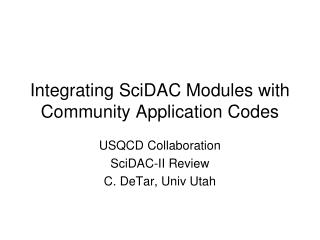 Integrating SciDAC Modules with Community Application Codes