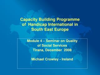 Capacity Building Programme of  Handicap International in  South East Europe