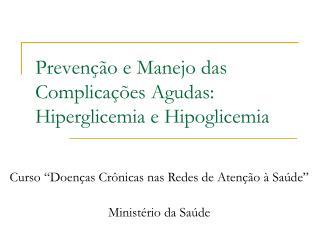 Prevenção e Manejo das Complicações Agudas: Hiperglicemia e Hipoglicemia
