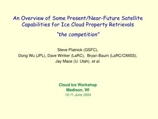 An Overview of Some Present/Near-Future Satellite Capabilities for Ice Cloud Property Retrievals