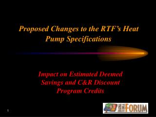 Proposed Changes to the RTF's Heat Pump Specifications
