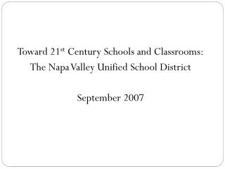 Toward 21 st  Century Schools and Classrooms: The Napa Valley Unified School District