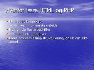 Hvorfor lære HTML og PHP