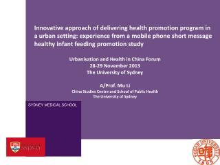 Urbanisation and Health in China Forum 28-29 November 2013 The University of Sydney A/Prof. Mu Li