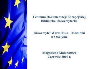Centrum Dokumentacji Europejskiej Biblioteka Uniwersytecka