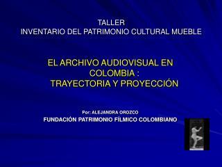 TALLER  INVENTARIO DEL PATRIMONIO CULTURAL MUEBLE