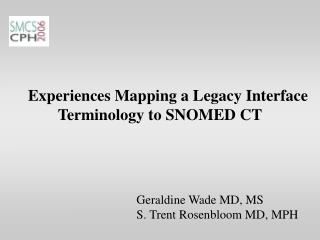 Experiences Mapping a Legacy Interface Terminology to SNOMED CT