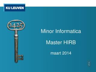 Minor Informatica Master HIRB maart 2014