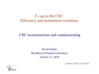 Z→ μμ  in the CSC: Efficiency and momentum resolution