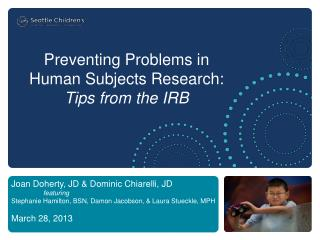 Preventing Problems in  Human Subjects Research: Tips from the IRB