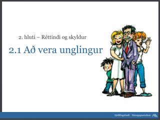 2.1  Að vera unglingur