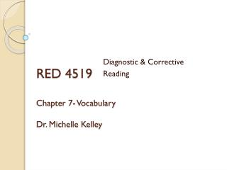 RED 4519 Chapter 7- Vocabulary Dr. Michelle Kelley