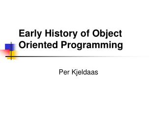Early History of Object Oriented Programming