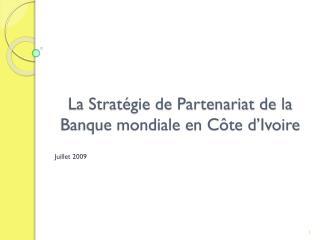 La Stratégie de Partenariat de la Banque mondiale en C ô te d'Ivoire