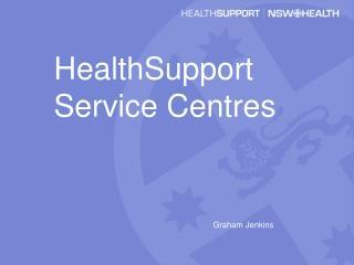 HealthSupport Service Centres