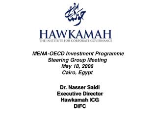 MENA-OECD Investment Programme Steering Group Meeting May 18, 2006 Cairo, Egypt
