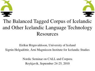 The Balanced Tagged Corpus of Icelandic and Other Icelandic Language Technology Resources