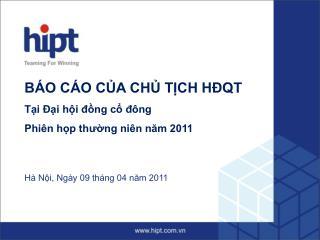 BÁO CÁO CỦA CHỦ TỊCH HĐQT Tại Đại hội đồng cổ đông Phiên họp thường niên năm 2011