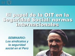 SEMINARIO: Los sindicatos y la seguridad  social en el Per�