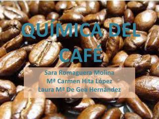 QUÍMICA DEL CAFÉ