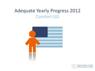 Adequate Yearly Progress 2012 Comfort ISD