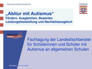 Fachtagung der Landesfachberater für Schülerinnen und Schüler mit Autismus an allgemeinen Schulen
