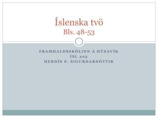 Íslenska tvö Bls. 48-53