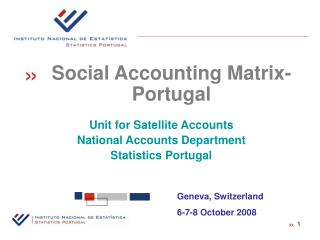 Unit for Satellite Accounts National Accounts Department Statistics Portugal
