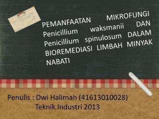 Penulis : Dwi Halimah (41613010028) Teknik Industri 2013