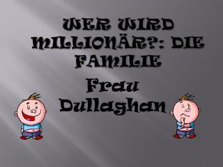 Wer wird Millionär ?: Die  Familie