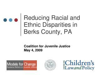 Reducing Racial and  Ethnic Disparities in  Berks County, PA
