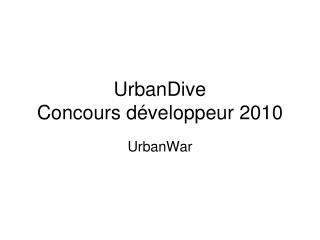 UrbanDive Concours développeur 2010