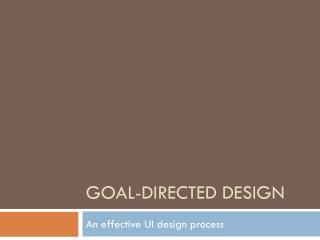 Goal-Directed Design
